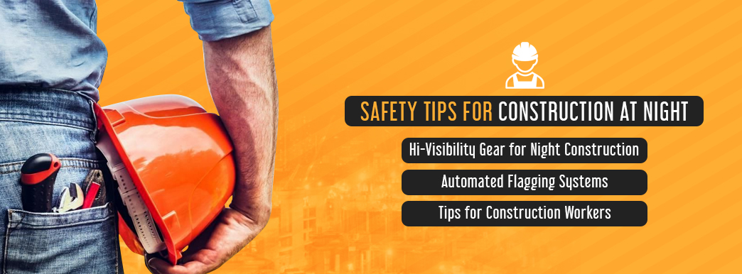 safety tips for construction at night
