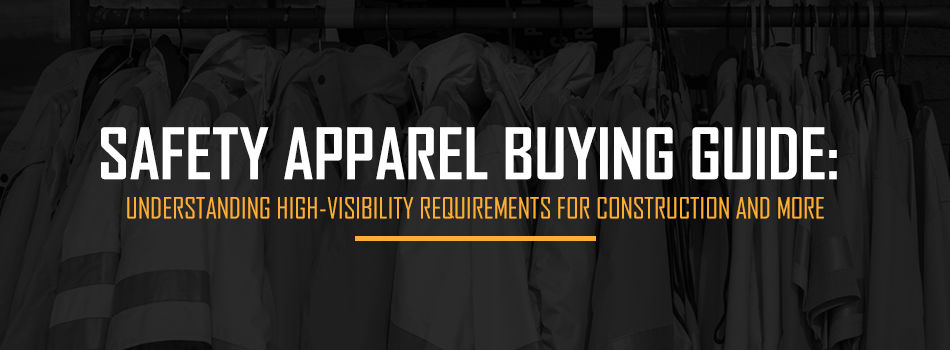 Safety Apparel Buying Guide