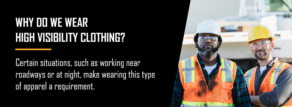 Why High Vis Clothing